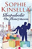 from Sophie Kinsella Shopaholic on Honeymoon (Short Story) (Shopaholic series)