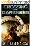 Crossing the Darkness: A Science Fiction Thriller