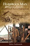 Hardrock Man - Whispers from the Cripple Creek District Underground (1937851044) by Sylece Andromeda