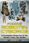 Famous Robots and Cyborgs: An Encyclo...