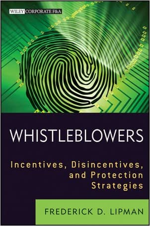 Whistleblowers: Incentives, Disincentives, and Protection Strategies