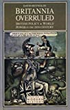Britannia Overruled: British Policy and World Power in the Twentieth Century (Studies in Modern History) (0582552761) by Reynolds, David
