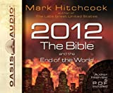 img - for By Mark Hitchcock: 2012, the Bible, and the End of the World [Audiobook] book / textbook / text book