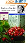 The Fruit of the Spirit: Cultivating...
