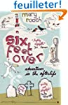 Six Feet Over: Adventures in the Afte...