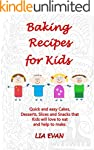 Baking Recipes for Kids: Quick and ea...