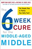 img - for The 6-Week Cure for the Middle-Aged Middle: The Simple Plan to Flatten Your Belly Fast! book / textbook / text book