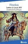 Lettre à Louis XIV et autres écrits politiques