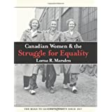 Canadian Women and the Struggle for Equalityby Lorna R. Marsden