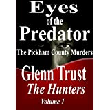 Eyes of the Predator: The Pickham County Murders (The Hunters)