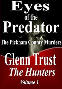 Eyes Of The Predator: The Pickham County Murders by Glenn Trust ebook deal