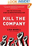 Kill the Company: End the Status Quo,...