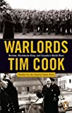 Warlords: Borden;mackenzie King And Canada's World Wars