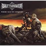 Where Next to Conquer?by Bolt Thrower