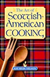 The Art of Scottish-American Cooking