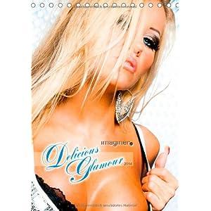 Delicious Glamour Kalender (Tischkalender 2014 DIN A5 hoch): Der erotische Blick von