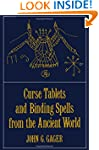 Curse Tablets and Binding Spells from...