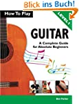 How To Play Guitar: A Complete Guide...