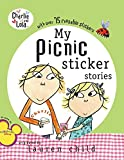 My Picnic Sticker Stories [With 75+ Reusable Stickers] (Charlie and Lola) Lauren Child
