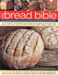 The Bread Bible: Over 100 Recipes Sho...