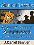 Making Tracks: A Writer's Guide to Au...
