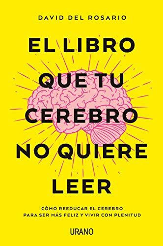 Libro que tu cerebro no quiere leer, El  [David Rosario] (Tapa Blanda)