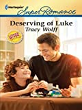 Deserving of Luke (Harlequin Super Romance)