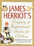 James Herriot's Treasury of Inspirational Stories for Children: Warm And Joyful Tales by the Author of All Creatures Great And Small (0312349726) by Herriot, James