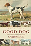 Good Dog: True Stories of Love, Loss, and Loyalty