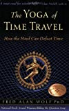 Image of The Yoga of Time Travel: How the Mind Can Defeat Time