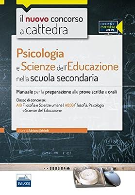 Il nuovo concorso a cattedra. Classi A18 (A036) psicologia e scienze dell'educazione. Manuale completo. Con espansione online