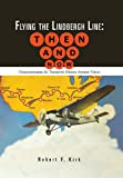 img - for Flying the Lindbergh Line: Then & Now: (Transcontinental Air Transport's Historic Aviation Vision) book / textbook / text book