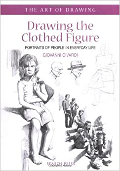 Drawing the Clothed Figure: Portraits of People in
