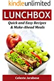 LUNCHBOX: Quick and Easy Recipes & Make-Ahead Meals