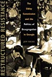 Restructured Resistance: The Sibley Commission and the Politics of Desegregation in Georgia