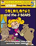 Learn German Through Fairy Tales Goldilocks and the Three Bears Level 2 (Foreign Language Through Fairy Tales)