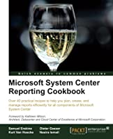 Microsoft System Center Reporting Cookbook Front Cover