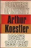 Drinkers of infinity: Essays 1955-1967 (0090887603) by Koestler, Arthur