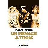 Un m�nage � troispar Marc Roche