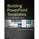 """Building PowerPoint Templates Step by Step with the Expertsvon """"Echo Swinford"""""""
