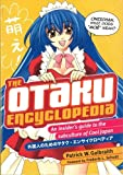 The Otaku Encyclopedia: An Insiders Guide to the Subculture of Cool Japan