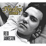 The Presley Sessionsby Reid Jamieson