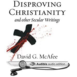 Disproving Christianity and Other Secular Writings (2nd edition, revised) (Unabridged)