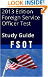 2013 Edition Foreign Service Officer...