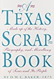 img - for A Texas Scrap-Book: Made up of the History, Biography and Miscellany of Texas and Its People (Fred H. and Ella Mae Moore Texas History Reprint Series) book / textbook / text book