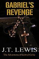 Gabriel's Revenge (The Adventures of Gabriel Celtic Book 2) (English Edition)