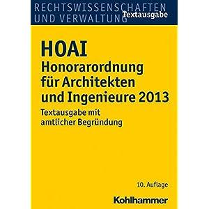 HOAI Honorarordnung für Architekten und Ingenieure 2013. Textausgabe mit amtlicher Begründung