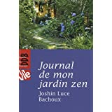 Journal de mon jardin zenpar Joshin Luce Bachoux