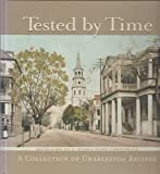 img - for Tested by Time: A Collection Of Charleston Recipes by Porter-Gaud Parents Guild (1997) Hardcover book / textbook / text book