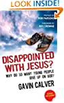 Disappointed With Jesus?: Why Do So M...